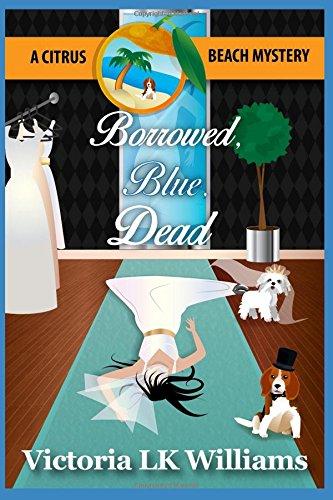 Borrowed, Blue, Dead: A Citrus Beach Mystery (Citrus Beach Mysteries) ebook