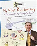 img - for My First Presidentiary : A Scrapbook by George W. Bush book / textbook / text book