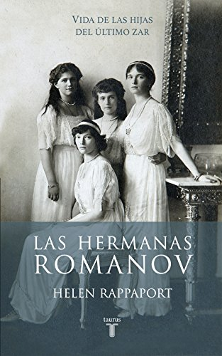 Las hermanas Romanov (Spanish Edition) by [Rappaport, Helen]