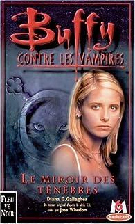 Buffy contre les vampires, tome 17 : Le miroir des ténèbres par Diana G. Gallagher
