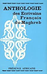 Anthologie des écrivains français du Maghreb