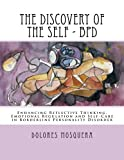 The Discovery of the Self: Enhancing Reflective Thinking, Emotional Regulation, and Self-Care in Borderline Personality Disorder A Structured Program for Professionals