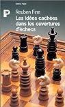 Les Idées cachées dans les ouvertures d'échecs par Fine