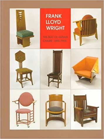 Frank Lloyd Wright: The Seat Of Genius, Chairs : 1895 1955: Penny Fowler,  Mary Anna Eaton, Timothy A. Eaton, Frank Lloyd Wright: 9780965581929:  Amazon.com: ...