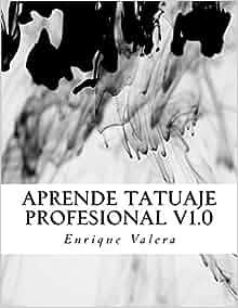 Aprende tatuaje profesional V1.0: Todo lo que necesitas para aprender