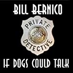If Dogs Could Talk: Cooper Collection, 055 | Bill Bernico