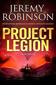 Project Legion (A Kaiju Thriller) (Nemesis Saga Book 5) by [Robinson, Jeremy]