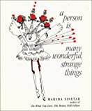 img - for A Person Is Many Wonderful, Strange Things book / textbook / text book