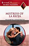 Mistress of la Rioja, Sharon Kendrick, 0373820194