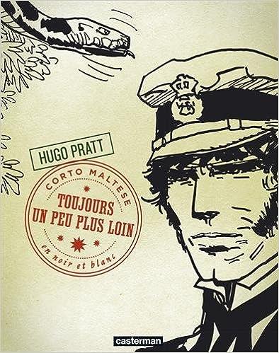 Livres à télécharger en mp3 Corto Maltese en noir et blanc, Tome 4 : Toujours un peu plus loin in French FB2