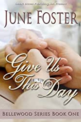 Give Us This Day (Bellewood Book 1)