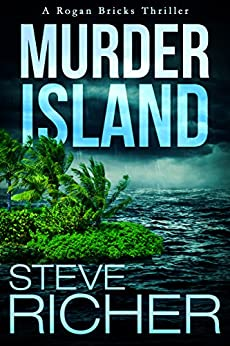 Murder Island (A Rogan Bricks Thriller Book 3) by [Richer, Steve]