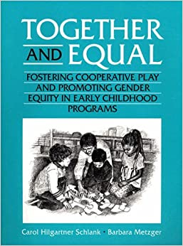 Together and Equal: Postering Cooperative Play and Promoting Gender Equity in Early Childhood Programs
