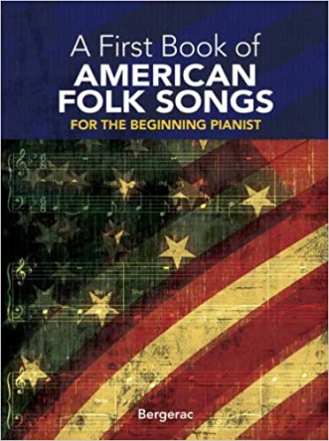 25 Favorite Pieces in Easy Piano Arrangements A First Book of American Folk Songs
