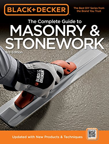 - Black & Decker The Complete Guide to Masonry & Stonework: Poured Concrete -Brick & Block -Natural Stone -Stucco (Black & Decker Complete Guide)