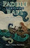 Paddle Your Own Raft: Out of the Storm and Into the Sunshine