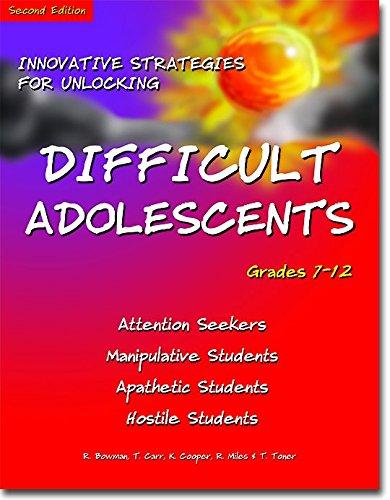 Innovative Strategies for Unlocking Difficult Adolescents: Grades 7-12