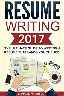 Resume Writing 2017 The Ultimate Guide To A That Lands YOU Job