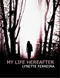 Book cover image for My Life Hereafter