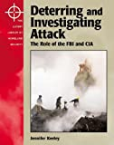 img - for The Lucent Library of Homeland Security - Deterring and Investigating Attack: The Role of the FBI and the CIA book / textbook / text book