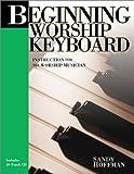 Beginning Worship Keyboard and CD, Sandy Hoffman, 1883002923