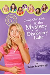 Camp Club Girls & the Mystery at Discovery Lake Kindle Edition