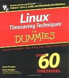 Linux Timesaving Techniques for Dummies, Susan Douglas and Korry Douglas, 0764571737