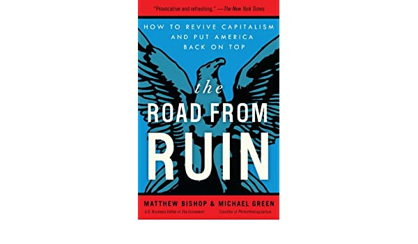 The Road from Ruin: How to Revive Capitalism and Put America ...