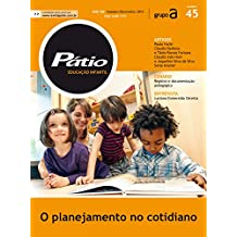 Revista Pátio Educação Infantil 45 - O planejamento no cotidiano (PEI) (Portuguese Edition)