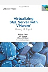 Virtualizing SQL Server with VMware: Doing IT Right (VMware Press Technology) Paperback