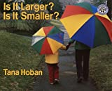 Is It Larger? Is It Smaller?, Tana Hoban, 0613023684
