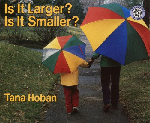 Is It Larger? Is It Smaller? (Turtleback School & Library Binding Edition) (Greenwillow Books (Prebound))