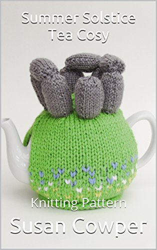 Summer Solstice Tea Cosy Knitting Pattern Kindle Edition By Susan