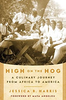 High on the Hog: A Culinary Journey from Africa to America by [Harris, Jessica B.]