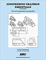 Engineering Graphics Essentials 4th Edition with Independent Learning DVD