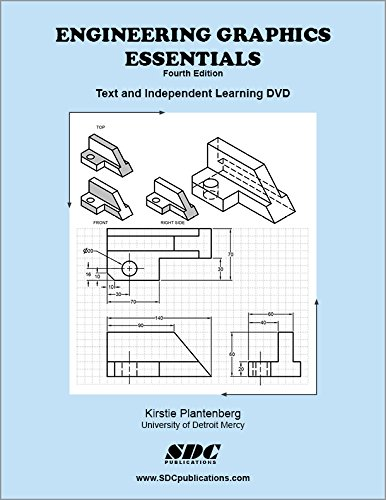 - Engineering Graphics Essentials 4th Edition with Independent Learning DVD