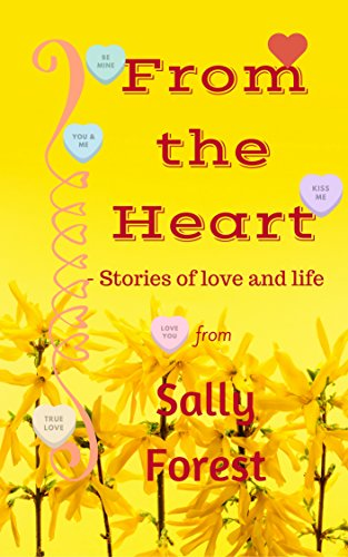 From The Heart: Stories of Love and Life by [Forest, Sally]
