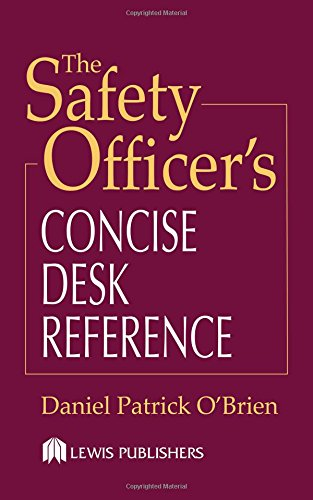 The Safety Officer's Concise Desk Reference pdf