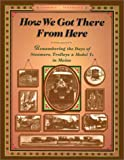How We Got There from Here, Virginia L. Thorndike, 0892724102