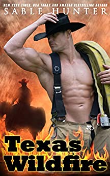 Texas Wildfire (Texas Heroes Book 1) by [Hunter, Sable, Texas Heroes Series]