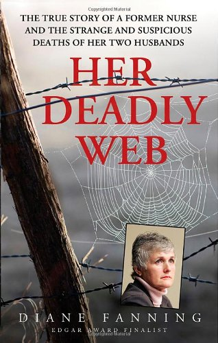 Her Deadly Web: The True Story of a Former Nurse and the Strange and Suspicious Deaths of Her Two Husbands (St. Martin's True Crime Library)