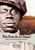 Who Owns the Ice House?, Clifton Taulbert and Gary Schoeniger, 0971305919