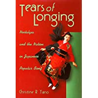 Tears of Longing: Nostalgia and the Nation in Japanese Popular Song