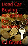 Used Car Buying Weapons for Women
