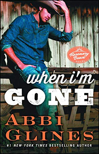 When I'm Gone: A Rosemary Beach Novel (The Rosemary Beach Series Book 11)