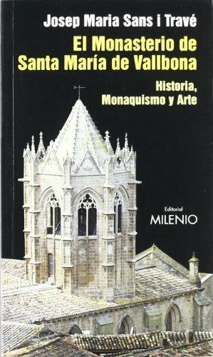 Descargar Libro El Monasterio De Santa María De Vallbona: Historia, Monaquismo Y Arte Josep Maria Sans Travé