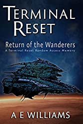 Return of the Wanderers: A Terminal Reset Random Access Memory (Terminal Reset Random Access Memories Book 1)