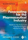 img - for Forecasting for the Pharmaceutical Industry: Models for New Product and In-Market Forecasting and How to Use Them book / textbook / text book