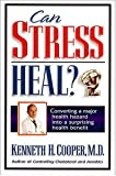 Can Stress Heal?, Kenneth H. Cooper, 0785283153