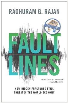 Book Fault Lines: How Hidden Fractures Still Threaten the World Economy